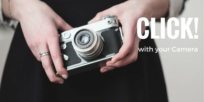 Click with your Camera! Learn how to use your DSLR - Take Better Photos.