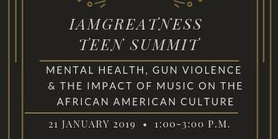 IAmGreatness Teen Summit: Gun Violence, Mental Health & Impact of Music