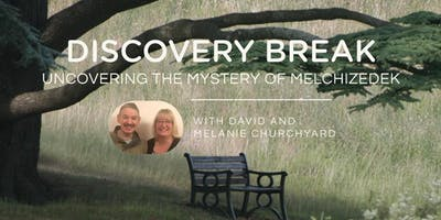 Discovery Break: Uncovering the Mystery of Melchizedek