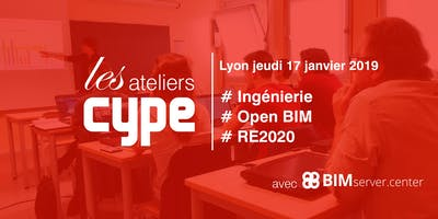 [Lyon] Les Ateliers CYPE : Ingénierie Open BIM & RE 2020