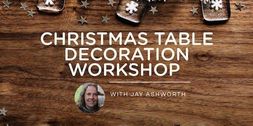 Christmas Table Decoration Workshop 2019 with Jay Ashworth
