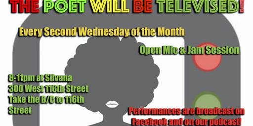 The Poet WILL Be Televised! Poetry Jam Session and Open Mic!