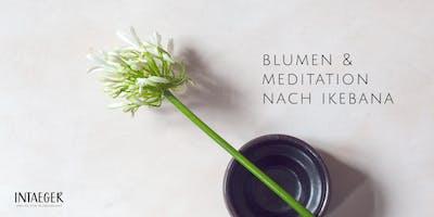 Sinnliche Blumen-Meditation nach Ikebana   im Mahina in Leipzig
