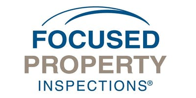 Home Inspections 101 - Focused Property Inspections - 1/25/19