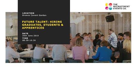 Future Talent: Hiring Graduates, Students & Apprentices 20th June - The Recruitment Events Co.  tickets