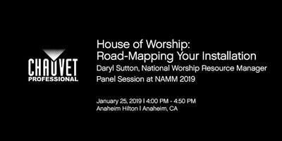 House of Worship: Road-Mapping Your Installation with Daryl Sutton - Sponsored by CHAUVET Professional