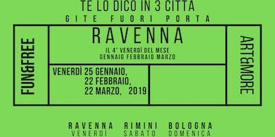 Gita a Ravenna ( te lo dico in tre città)