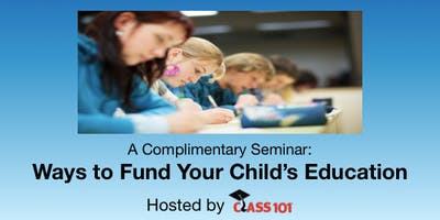 Free Seminar - Ways to Fund Your Child's Education