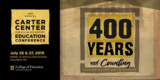 2ND ANNUAL CARTER CENTER FOR K-12 BLACK HISTORY EDUCATION CONFERENCE
