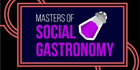 Masters of Social Gastronomy tickets