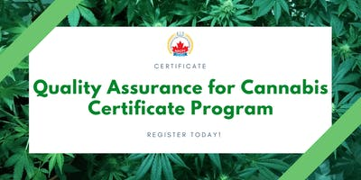 CANNABIS TRAINING - Quality Assurance for Cannabis Certificate Program May 2018