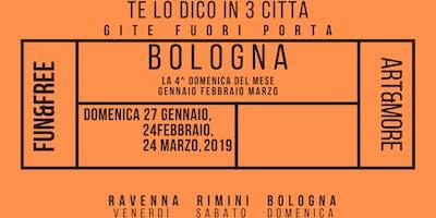 Gita a Bologna ( te lo dico in 3 città)