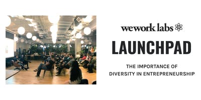 WeWork Labs Launchpad: The Importance of Diversity in Entrepreneurship