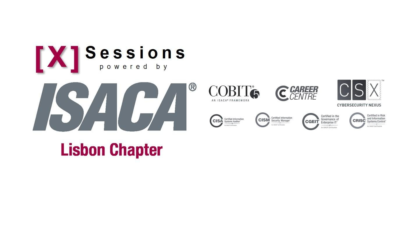 [X] Sessions powered by ISACA Lisbon Chapter # 6 - Welcome COBIT 2019!
