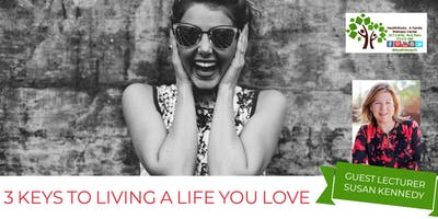 3 Keys To Living A Life You Love