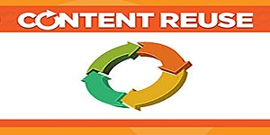 Reduce, Reuse, Refocus: Content Reuse Basics