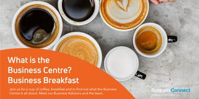 What is the Business Centre? Business Breakfast