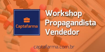 Workshop Propagandista Vendedor - Captafarma