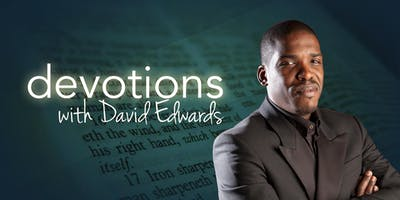 Devotions with Rev David Edwards