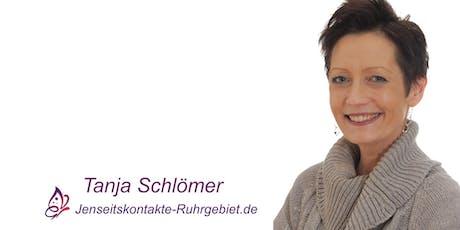 Botschaften aus dem Jenseits mit Tanja Schlömer. Tickets