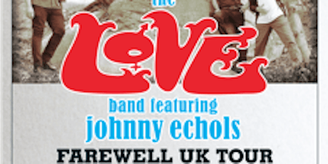 LOVE featuring Johnny Echols tickets