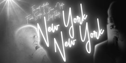 NEW DATE - New York New York: Frank Sinatra and Dean Martin Tribute