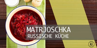 MATRJOSCHKA - Russische Küche