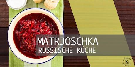 MATRJOSCHKA - Russische Küche Tickets