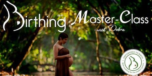 Birthing Master-Class ~September 7th