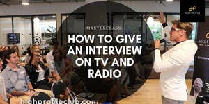 Masterclass: How to give an interview on TV and Radio