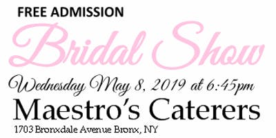 May 8th FREE Bridal show at Maestro\