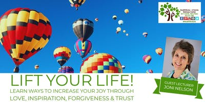 Lift Your Life - Learn Ways to Increase Your Joy