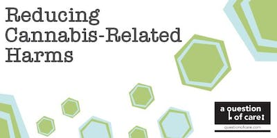 Reducing Cannabis-Related Harms