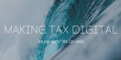 Making Tax Digital - Are you ready? We Can Help!