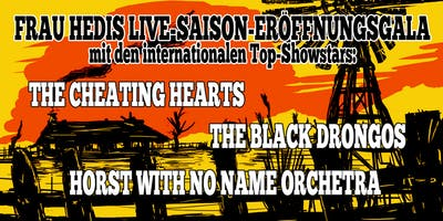 THE BLACK DRONGOS + HORST WITH NO NAME + THE CHEATING HEARTS