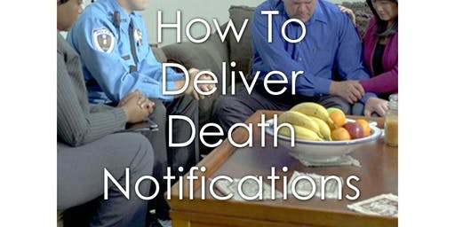How to Deliver Death Notifications - November 9, 2019