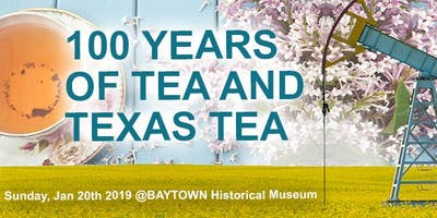 2019 Texas Tea Affair - Baytown's 100 YRS of Texas Tea