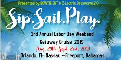 SIP~SAIL PLAY: Labor Day Weekend Getaway 2019