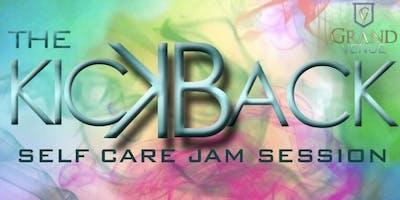 The Kickback: Self Care Jam Session