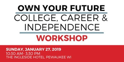 Own Your Future: College, Career & Independence Workshop