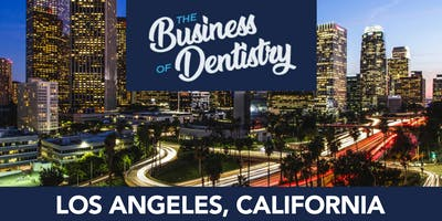 LOS ANGELES, CA - The Business of Dentistry