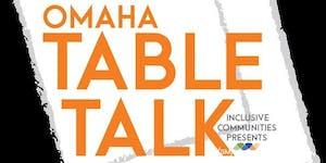 Omaha Table Talk: Youth Voice/Advocacy*
