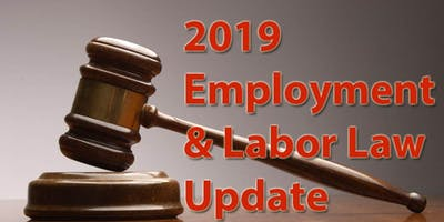 Wednesday, January 30th - 2019 Annual HR Employer & Labor Law Update