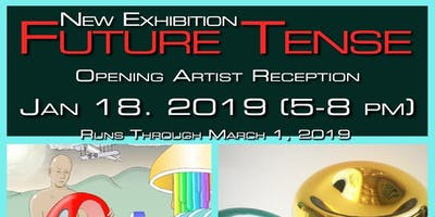 New Art Exhibition! Future Tense - Jan 18, 2019