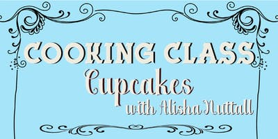 Cooking Class: Cupcakes with Alisha Nuttall