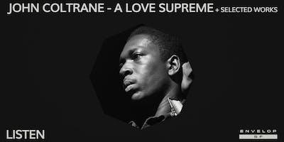 John Coltrane - A Love Supreme + Selected Works : LISTEN