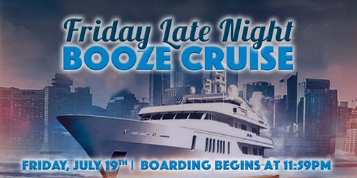 Friday Late Night Booze Cruise on July 19th aboard Spirit of Chicago