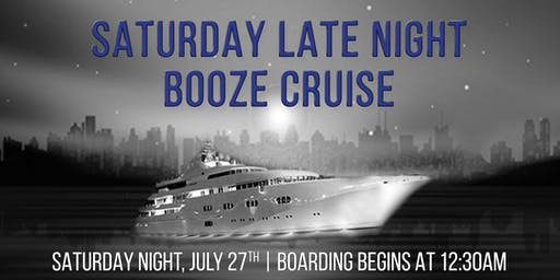 Saturday Late Night Booze Cruise on July 27th aboard Spirit of Chicago