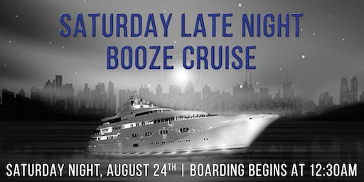 Saturday Late Night Booze Cruise on August 24th aboard Spirit of Chicago