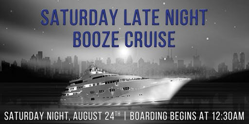 Yacht Party Chicago's Saturday Late Night Booze Cruise on August 24th